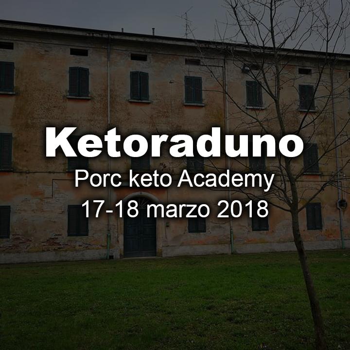 Ketoraduno Porc keto Academy 17-18 marzo 2018